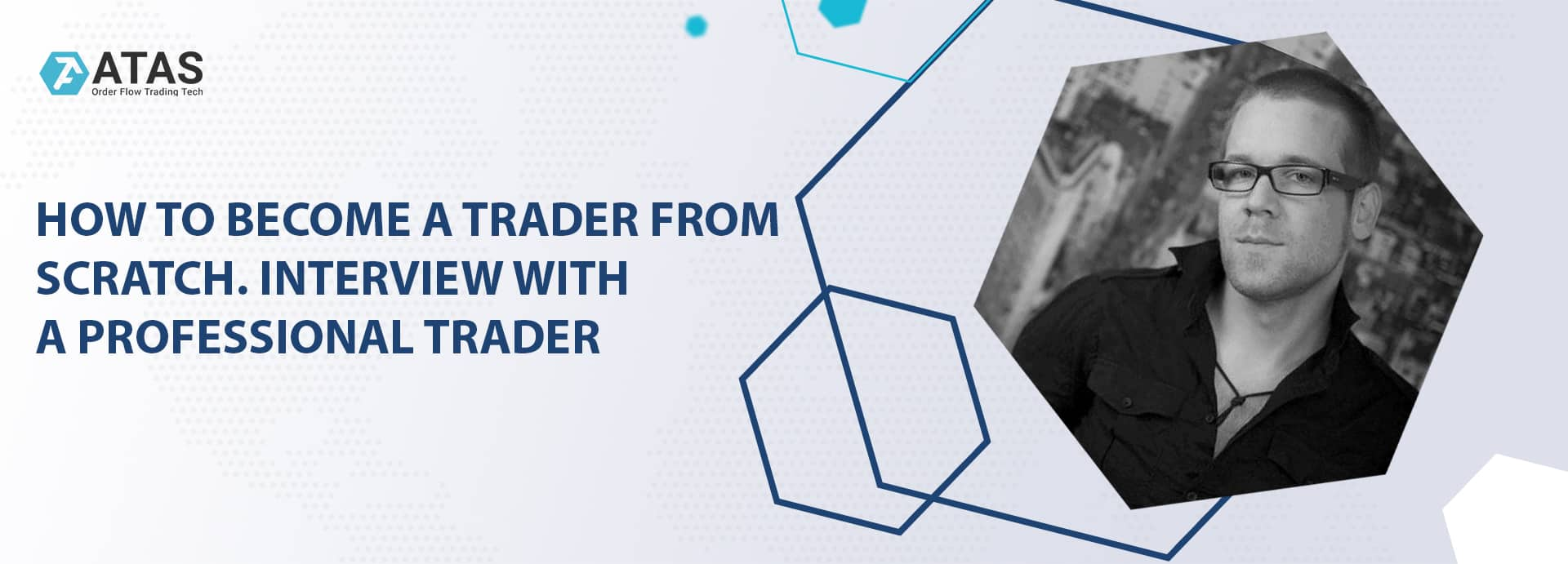 HOW TO BECOME A TRADER FROM SCRATCH. INTERVIEW WITH A PROFESSIONAL TRADER