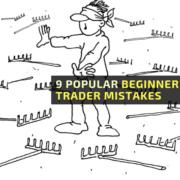 9 popular beginner trader mistakes