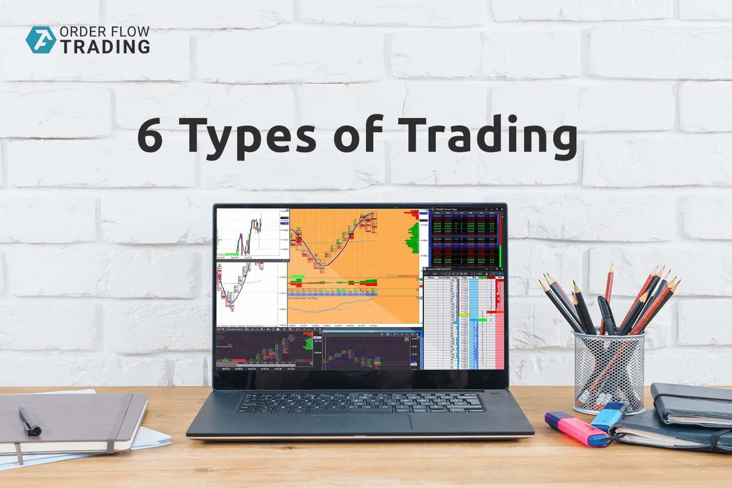 6 types of trading. Advantages and disadvantages.