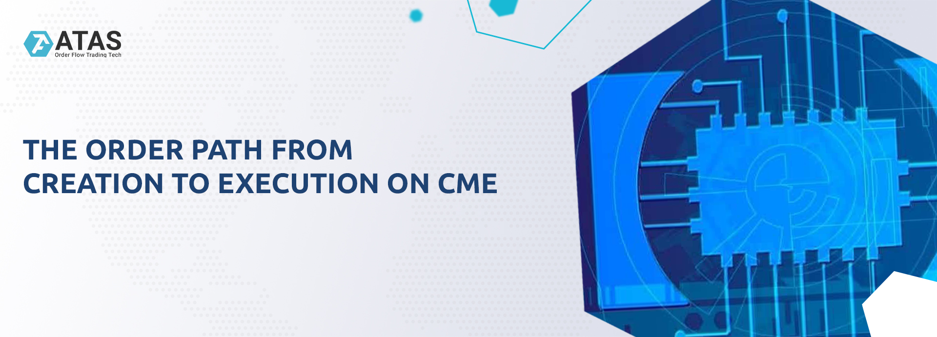 THE ORDER PATH FROM CREATION TO EXECUTION ON CME