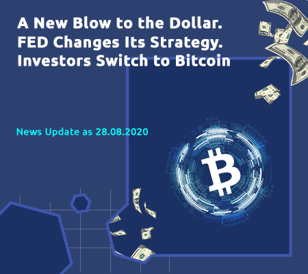 A new blow to the dollar. FED changes its strategy. Investors switch to bitcoin. What is happening before the largest IPO in history?