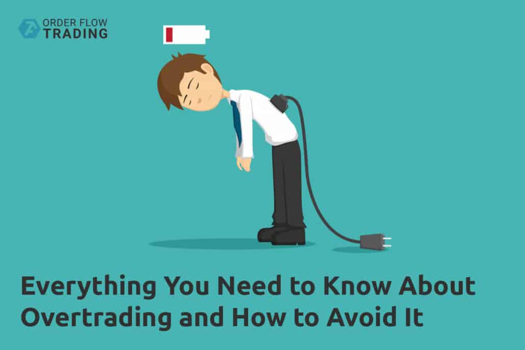 Overtrading. Everything You Need to Know About Overtrading and How to Avoid It