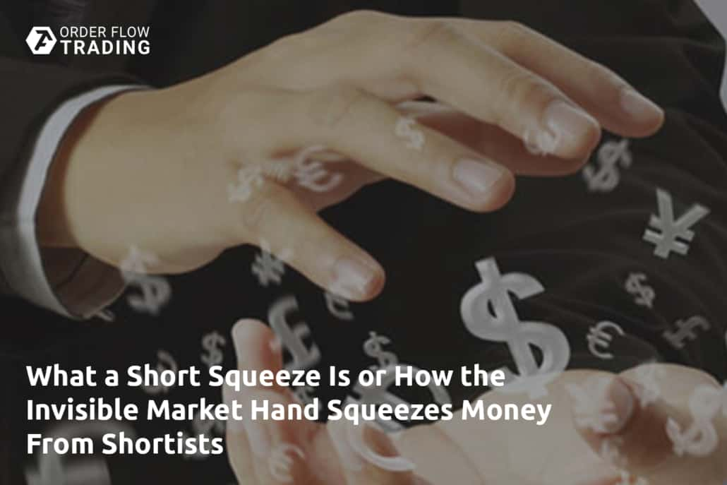 What a Short Squeeze Is or How the Invisible Market Hand Squeezes Money From Shortists