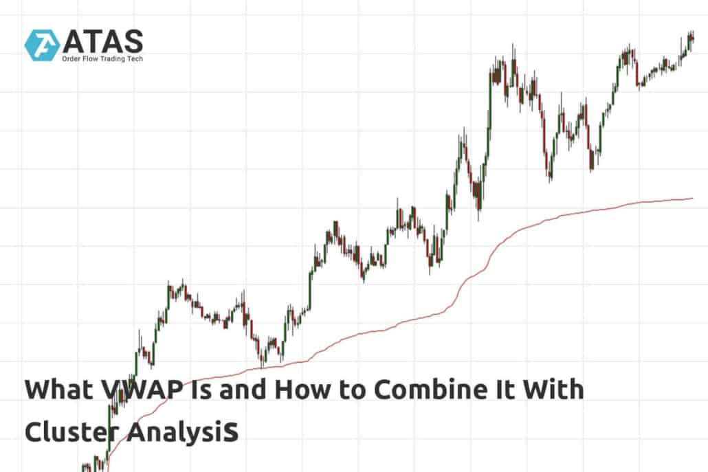 What VWAP Is and How to Combine It With Cluster Analysis