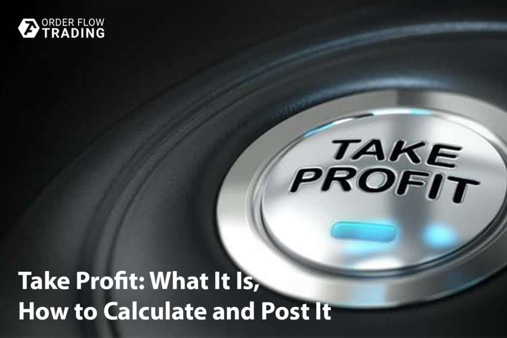 Take profit: what it is, how to calculate and post it. Examples of correct registration of profit on the exchange. FAQ for beginners.