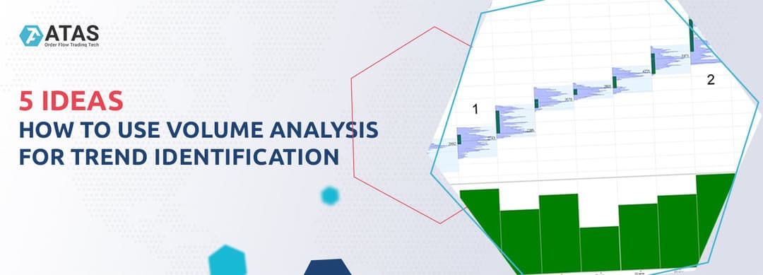 HOW TO USE VOLUME ANALYSIS FOR TREND IDENTIFICATION