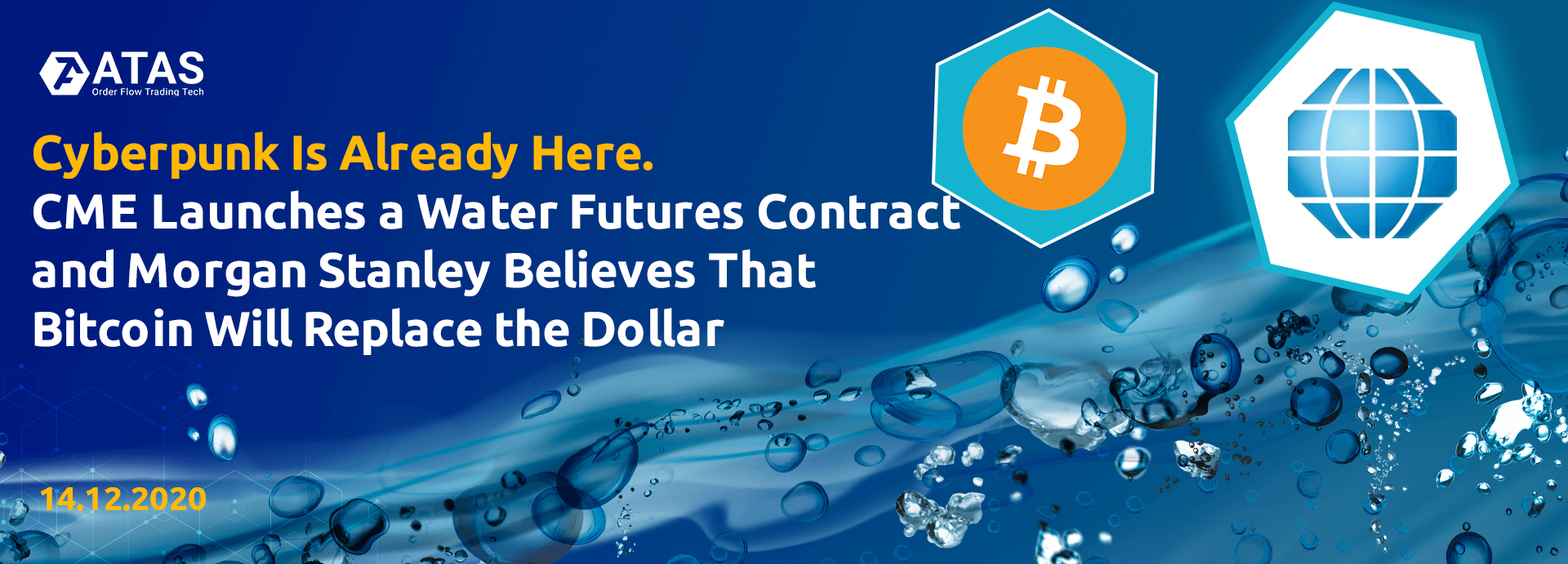 Cyberpunk Is Already Here. CME Launches a Water Futures Contract And Morgan Stanley Believes That Bitcoin Will Replace the Dollar