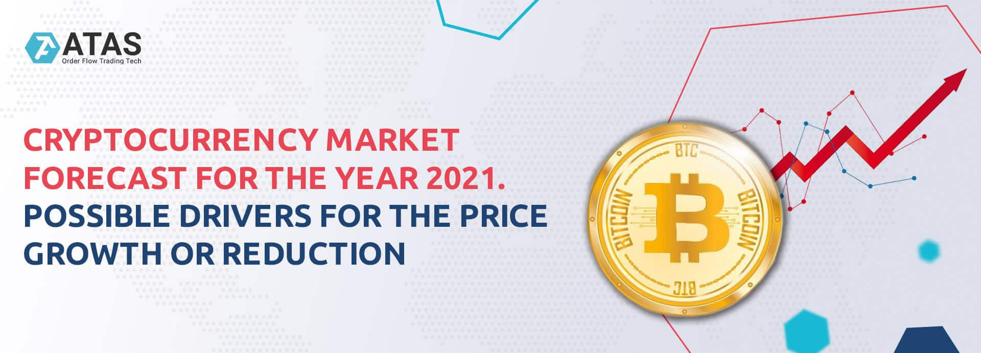 Cryptocurrency market forecast for the year 2021. Possible drivers for the price growth or reduction
