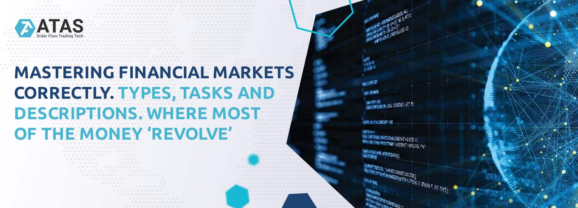 Mastering financial markets correctly. Types, tasks and descriptions. Where most of the money 'revolve'