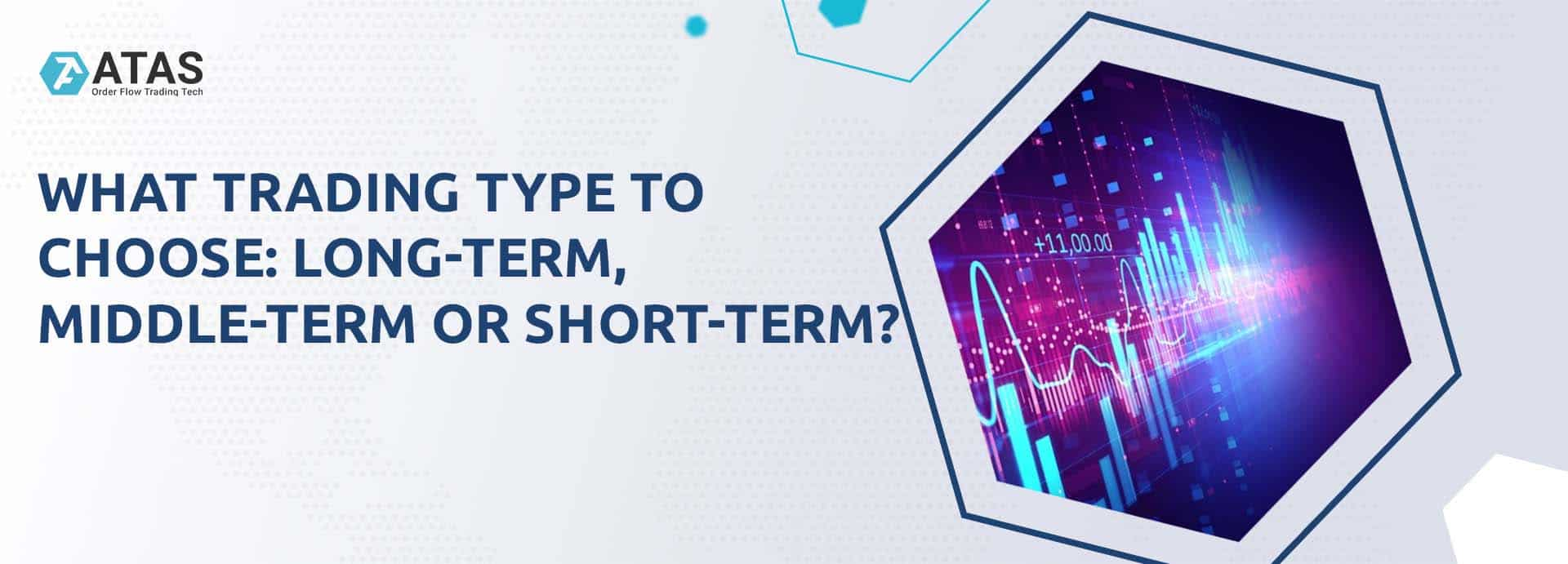 What trading type to choose long-term, middle-term or short-term