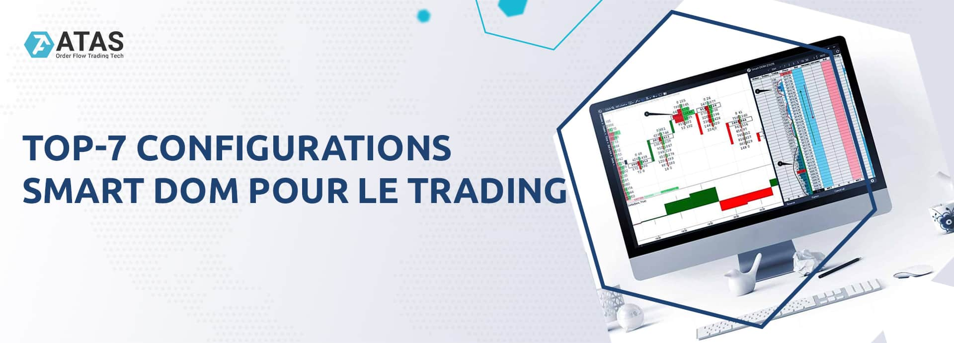 TOP-7 configurations Smart DOM pour le trading