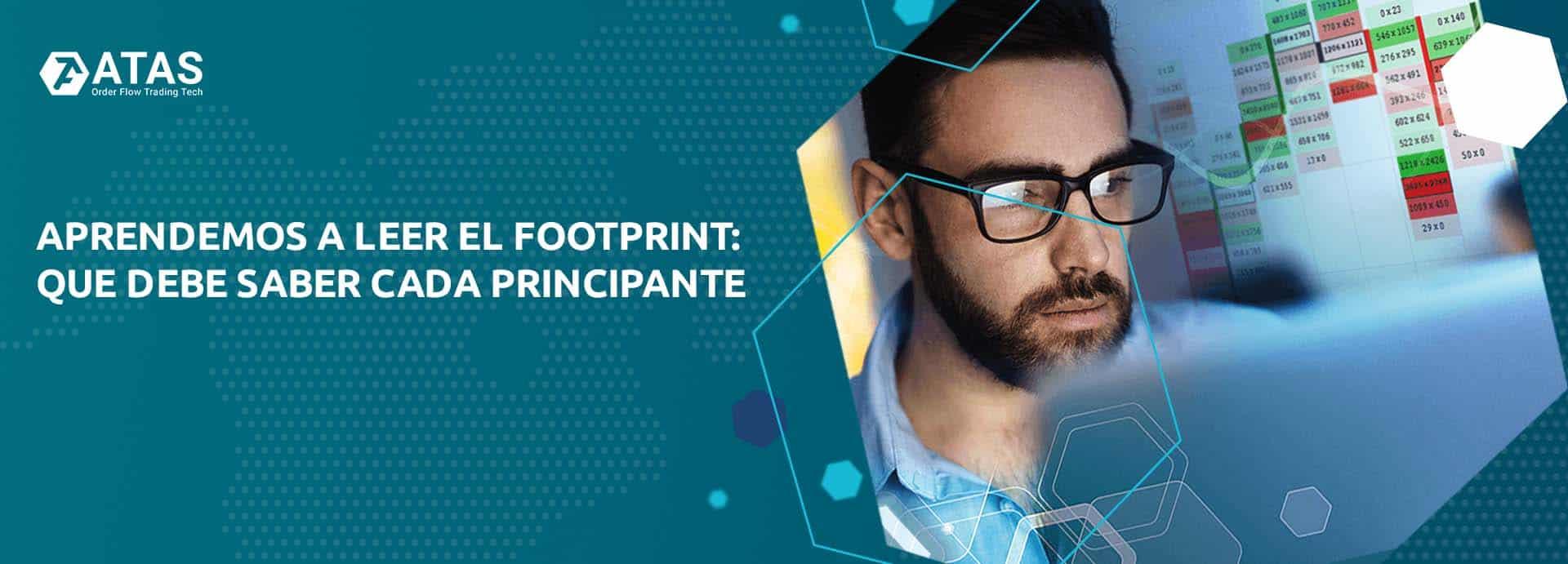 Aprendemos a leer el Footprint que debe saber cada principante