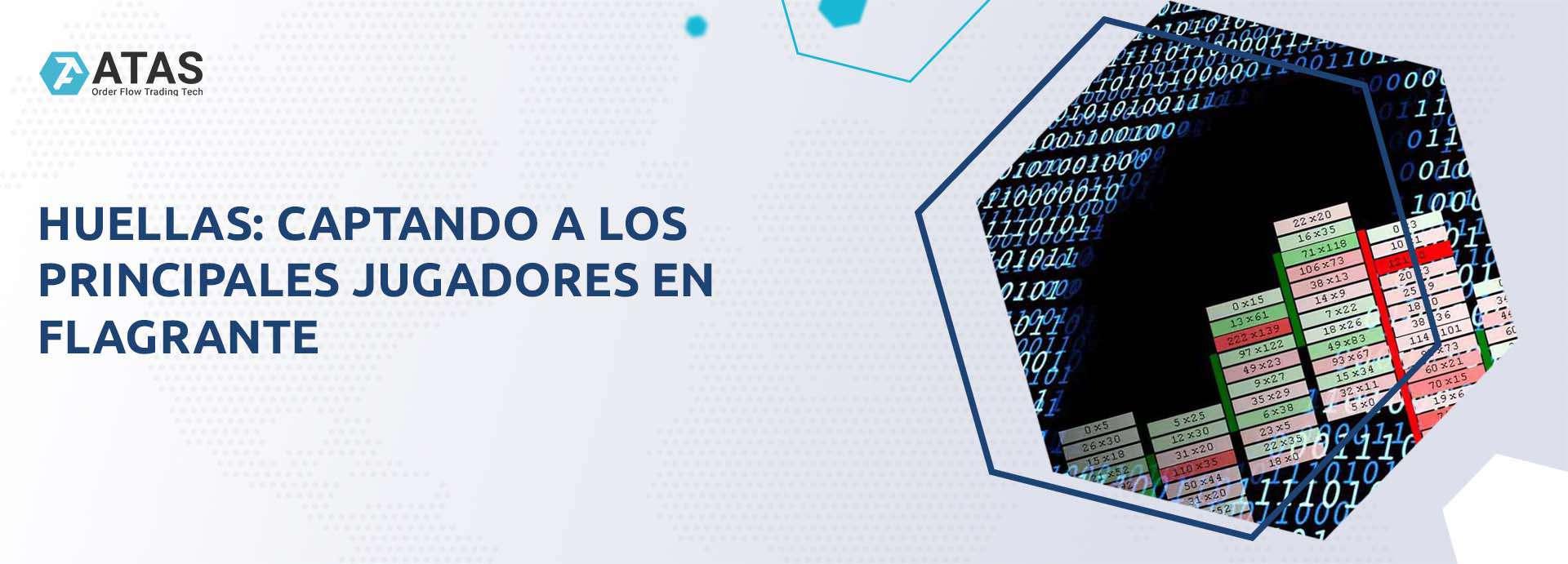 HUELLAS CAPTANDO A LOS PRINCIPALES JUGADORES EN FLAGRANTE
