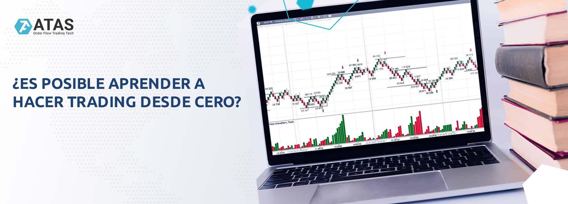 ¿Es posible aprender a hacer trading desde cero
