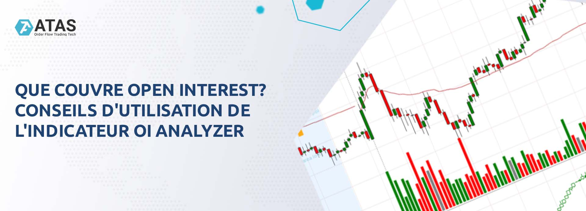 Que couvre Open Interest ? Conseils d'utilisation de l'indicateur OI Analyzer : description, paramétrage et exemples.