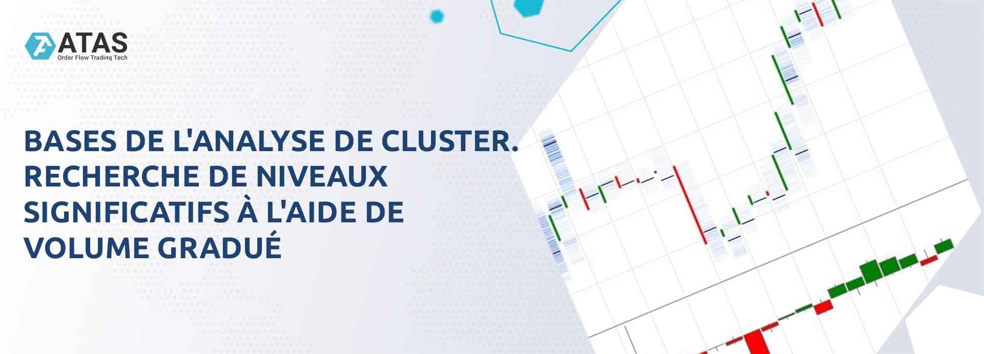 Bases de l'analyse de cluster. Recherche de niveaux significatifs à l'aide de Volume gradué